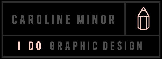 ✖ CAROLINE MINOR